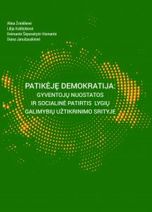 Patikėję demokratija: gyventojų nuostatos ir socialinė patirtis lygių galimybių užtikrinimo srityje