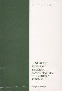 Etniškumo studijos: teoriniai samprotavimai ir empiriniai tyrimai