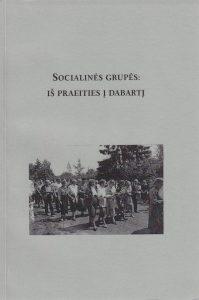 Socialinės grupės: iš praeities į dabartį