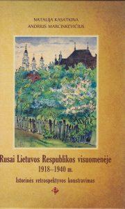 Rusai Lietuvos Respublikos visuomenėje 1918-1940 m. Istorinės retrospektyvos konstravimas