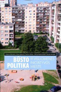 Būsto politika ir visuomenės iniciatyvos mieste