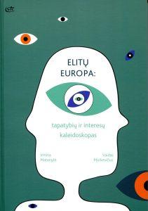 Elitų Europa: tapatybių ir interesų kaleidoskopas